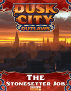 Dusk City Outlaws Scenario KS03: The Stonesetter Job