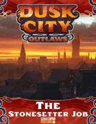 Dusk City Outlaws Scenario KS03: The Stonesetter Job