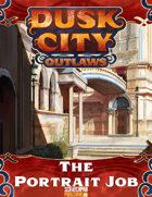 Dusk City Outlaws Scenario KS09: The Portrait Job