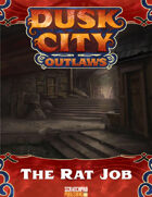 Dusk City Outlaws Scenario KS10: The Rat Job