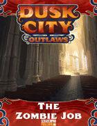 Dusk City Outlaws Scenario W01: The Zombie Job