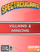 Spectaculars Villain & Minion Sheets
