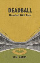 Deadball: Baseball With Dice