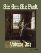 Six Gun Six Pack - Volume One
