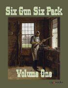 Six Gun Six Pack - Volume One