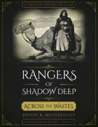 Rangers of Shadow Deep: Across the Wastes