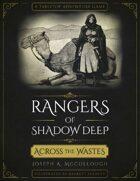 Rangers of Shadow Deep: Across the Wastes