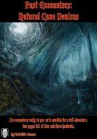 Fast Encounters: Natural Cave Denizes