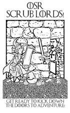 OSR: Scrub Lords!