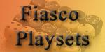 Fiasco Playsets