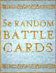5e Random Battle Cards