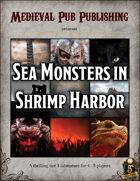 Sea Monsters in Shrimp Harbor - Swift Adventures