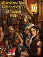 The Great Big Random d100 Table of Tavern Drinks (5e)
