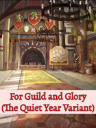 "For Guild and Glory - A ""The Quiet Year"" free Variant"