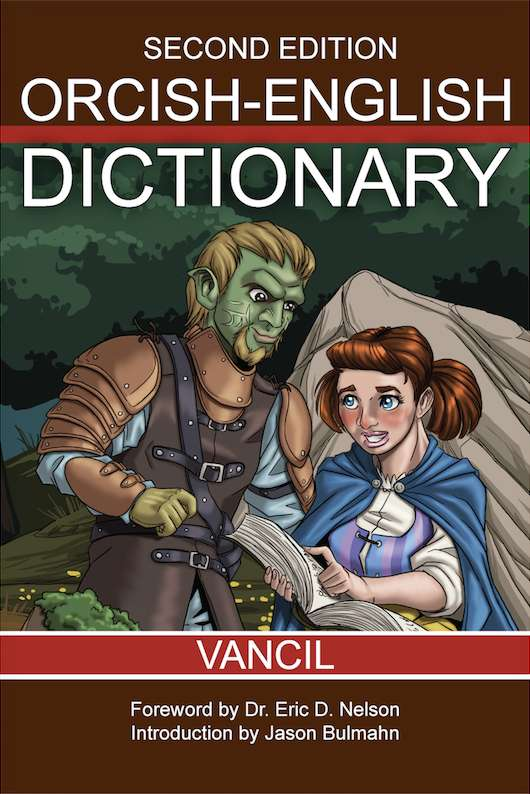 The Orcish-English Dictionary (2nd Ed)