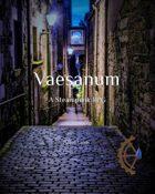 Vaesanum: A Steampunk RPG - Player Guide