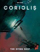 Coriolis: The Dying Ship