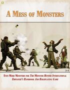 A Mess of Monsters: Even More Monsters For The Monster Hunter International Employee Handbook