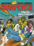 Champions III Another Super Supplement (2nd Edition)