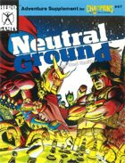 Neutral Ground (3rd Edition)