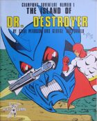 The Island of Dr. Destroyer (1st Edition)