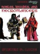 Nobles, Knights, and Necromancers