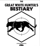 The Great White Hunter's Bestiary