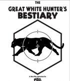 The Great White Hunter's Bestiary