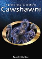 Species Codex: Cawshawni