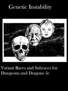 Genetic Instability: Variant Races and Subraces for D&D 5e