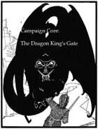 Core Campaign: The Dragon King's Gate