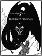 Core Campaign: The Dragon King's Gate