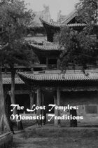 The Lost Temples - Monastic Traditions