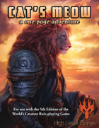 Cat's Meow: A One Page Adventure for the World's Greatest Role-Playing Game