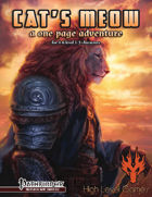 Cat's Meow: A One Page Adventure for the Pathfinder Role Playing Game