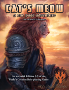 Cat's Meow: A One Page Adventure for the 3.5 Edition of the World's Greatest Role Playing Game