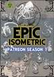Patreon season 1 - Epic Isometric