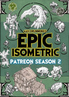 Patreon season 2 - Epic Isometric