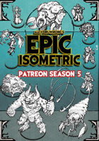 Patreon season 5 - Epic Isometric
