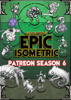 Patreon season 6 - Epic Isometric