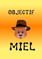 Objectif : Miel