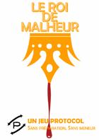 Le Roi de Malheur, un jeu Protocol