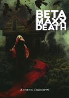 Beta Maxx Death Unhallowed Edition