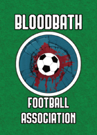 Bloodbath Football Association - Playtest Edition