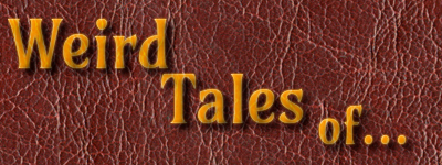 Weird Tales of...