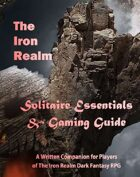 The Iron Realm Dark Fantasy RPG Solitaire Essentials and Gaming Guide