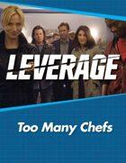 Leverage Companion 01: Too Many Chefs