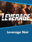 Leverage Companion 02: Leverage Noir