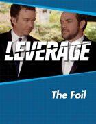 Leverage Companion 03: The Foil