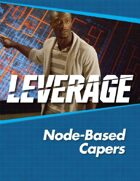 Leverage Companion 08: Node-Based Capers
